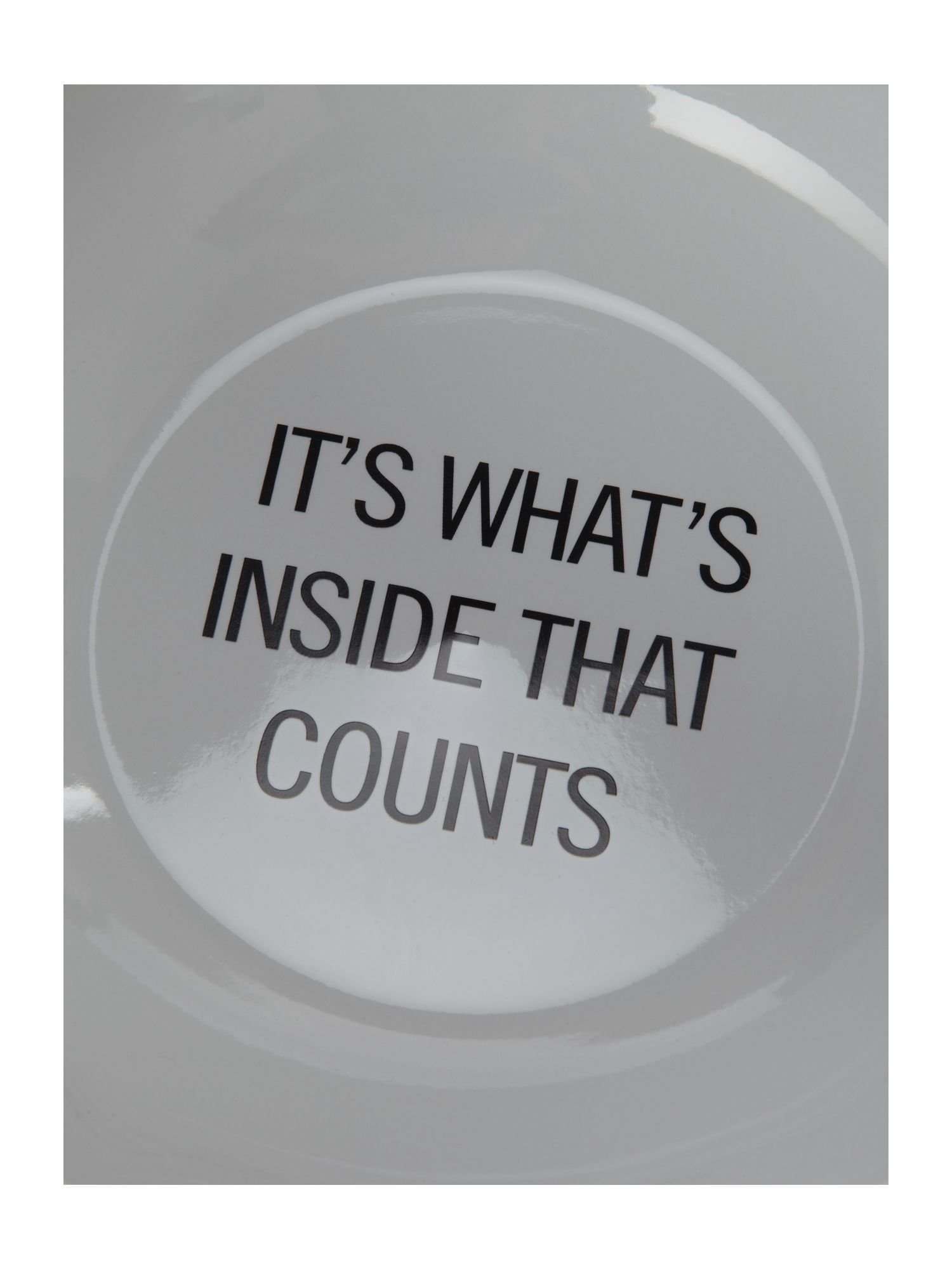 Text it`s whats inside that counts bowl