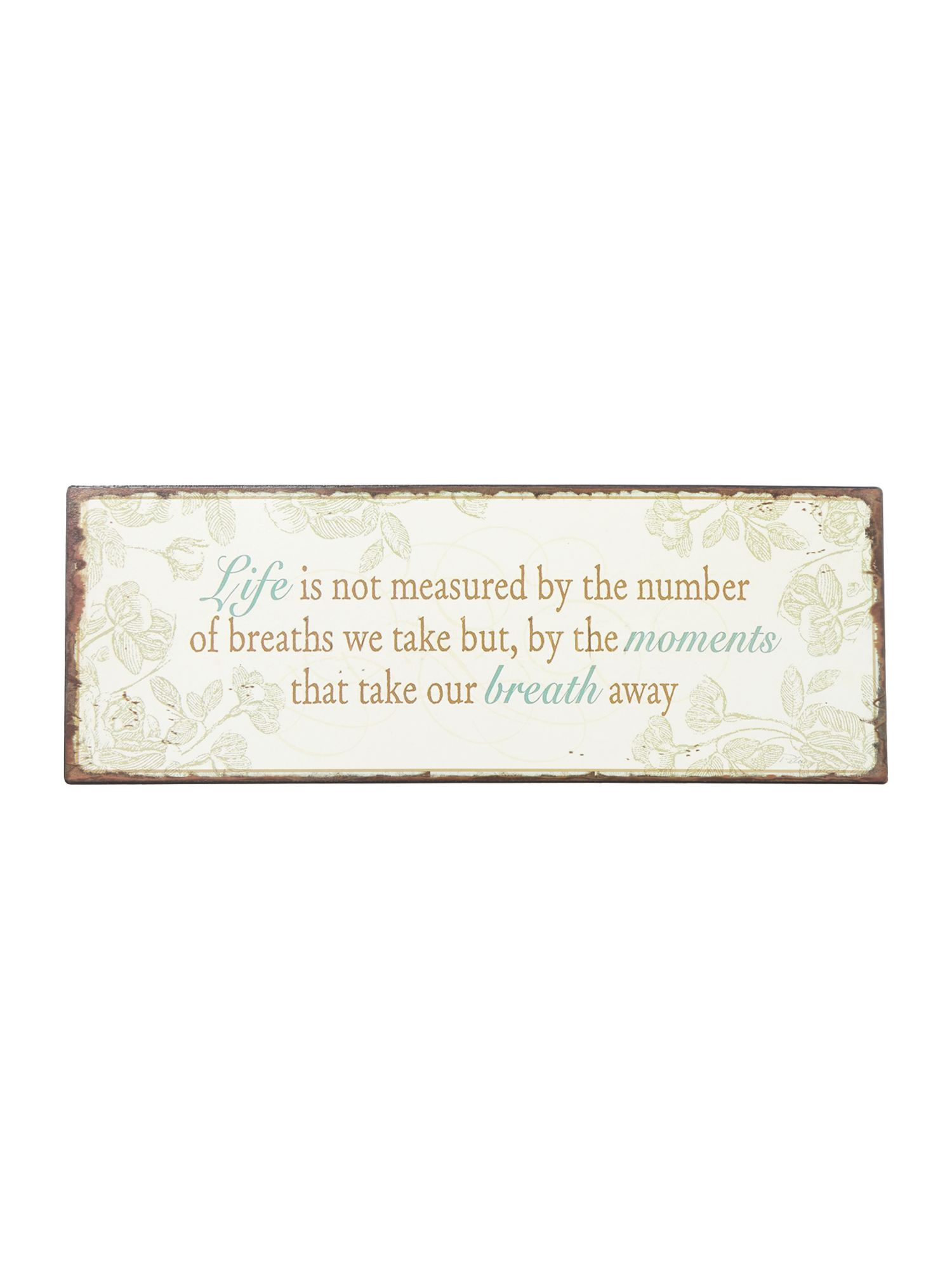 Life is Not a Measure Plaque