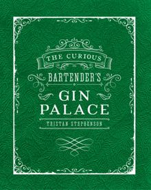 Ryland Peters & Small The Curious Bartender`s Gin Palace