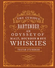 Ryland Peters & Small The Curious Bartender:An Odyssey of Whiskies