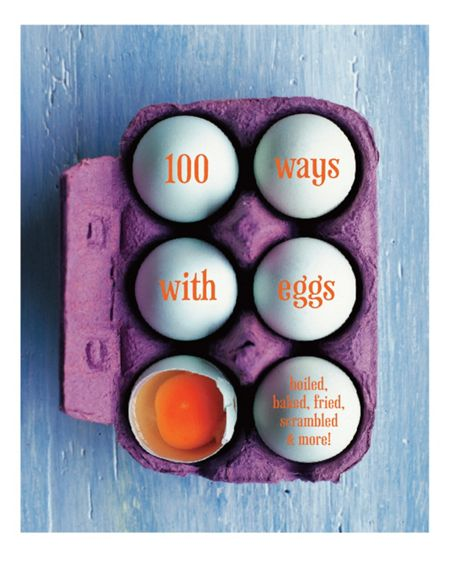 Ryland Peters & Small 100 Ways with Eggs